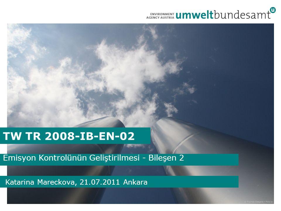 TW TR 2008-IB-EN-02 Emisyon Kontrolünün Geliştirilmesi - Bileşen 2 © Thomas Seegers – Fotolia Katarina Mareckova, 21.07.2011 Ankara