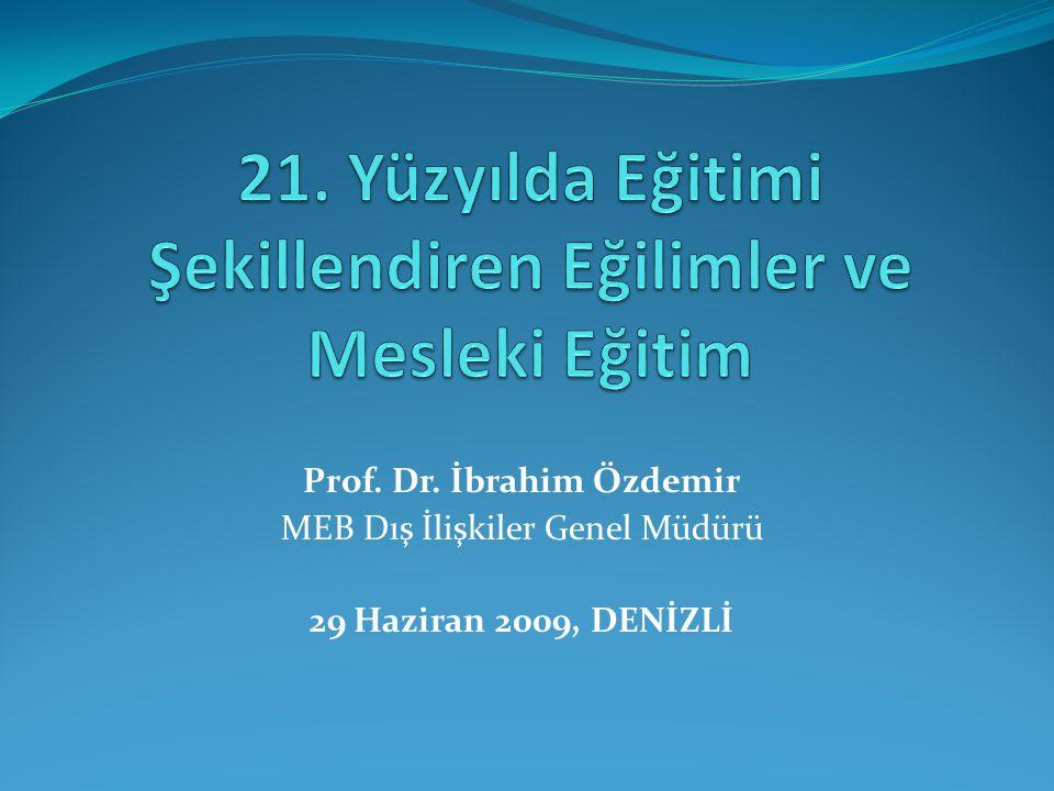 Prof. Dr. İbrahim Özdemir MEB Dış İlişkiler Genel Müdürü 29 Haziran 2009, DENİZLİ