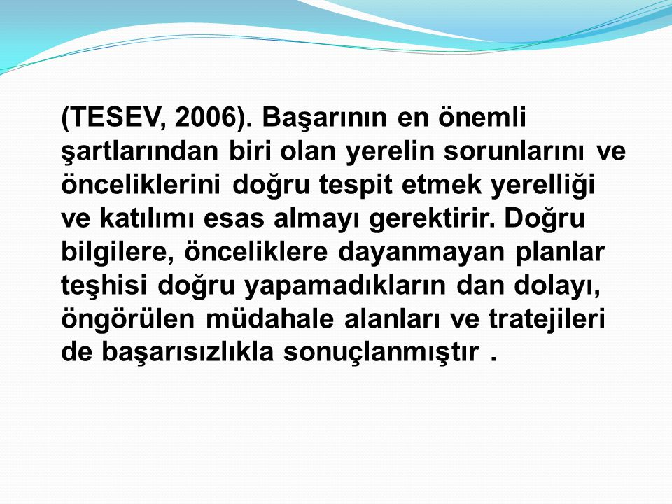 (TESEV, 2006).