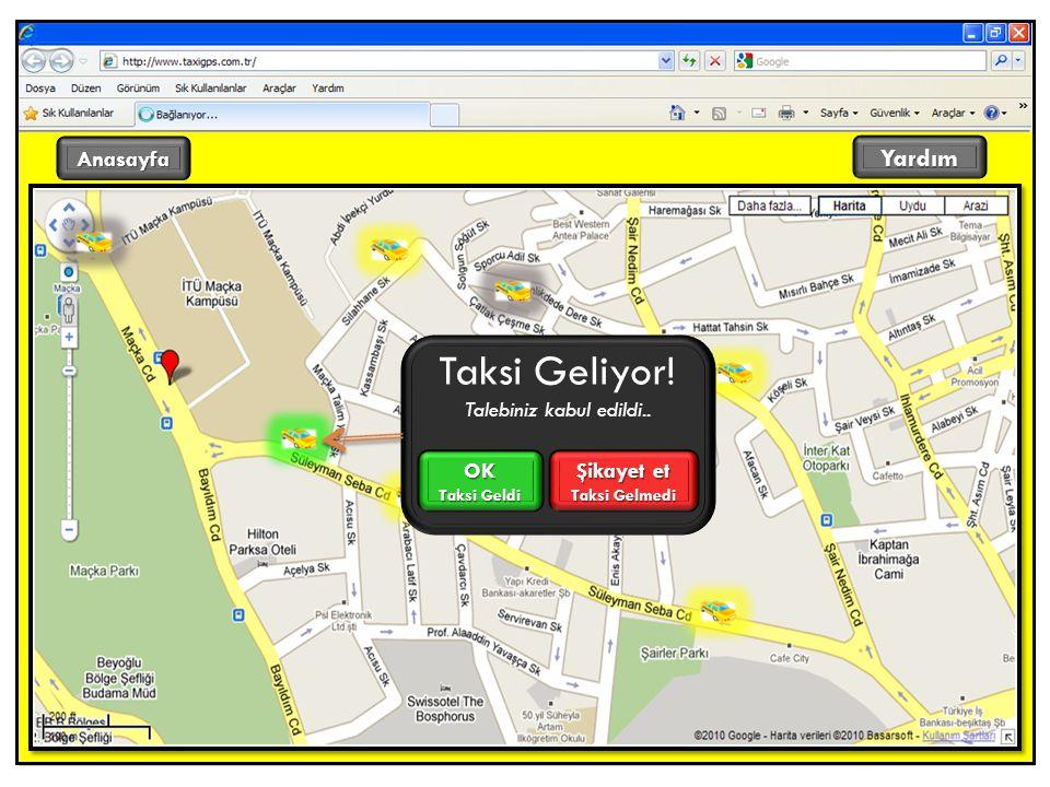 Anasayfa Yardım Taksi Geliyor! Talebiniz kabul edildi.. OK Taksi Geldi Şikayet et Taksi Gelmedi