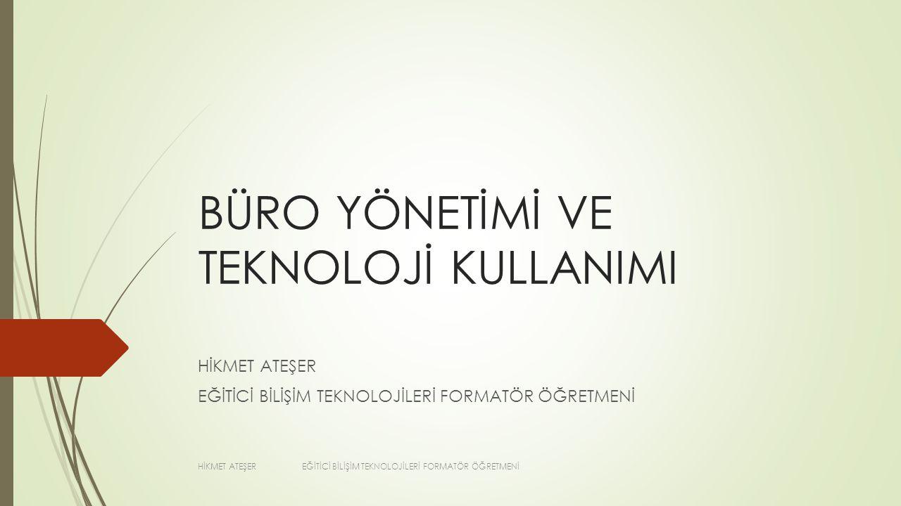 BÜRO YÖNETİMİ VE TEKNOLOJİ KULLANIMI I.BÜRO YÖNETİMİ II.