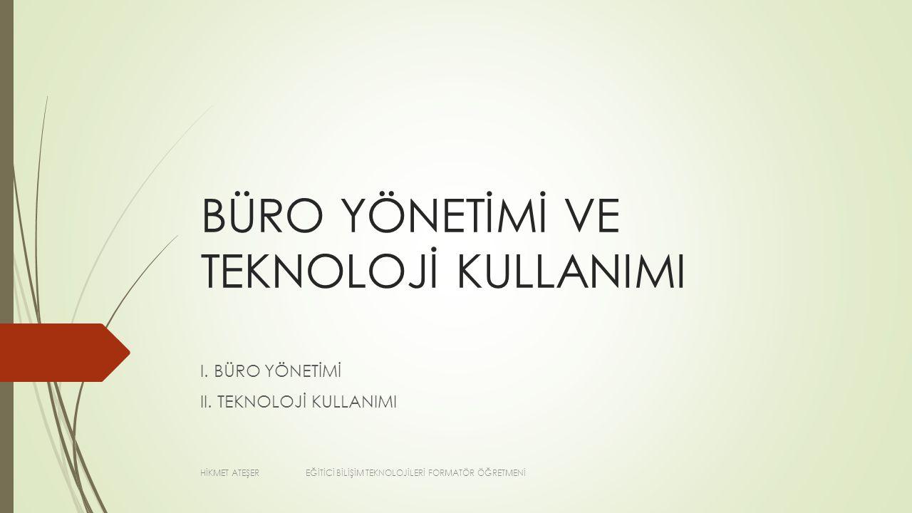 BÜRO TÜRLERİ VE ŞEKİLLERİ  1.