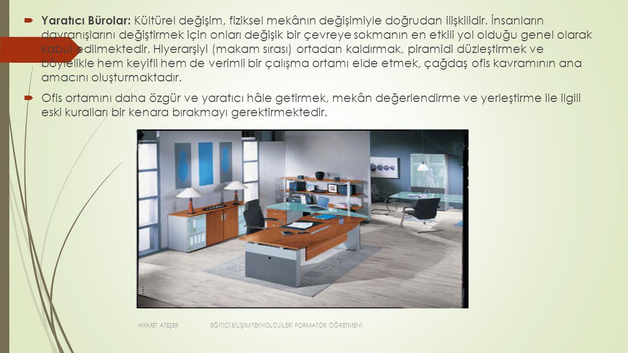  Yaratıcı Bürolar: Kültürel değişim, fiziksel mekânın değişimiyle doğrudan ilişkilidir. İnsanların davranışlarını değiştirmek için onları değişik bir