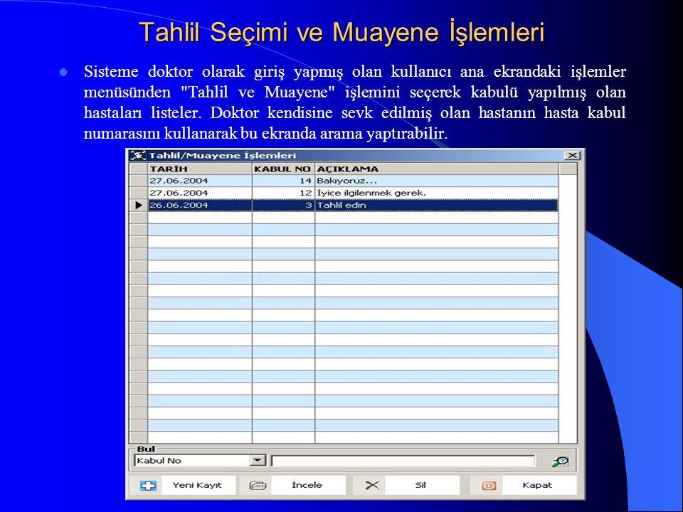 Tahlil Seçimi ve Muayene İşlemleri  Sisteme doktor olarak giriş yapmış olan kullanıcı ana ekrandaki işlemler menüsünden