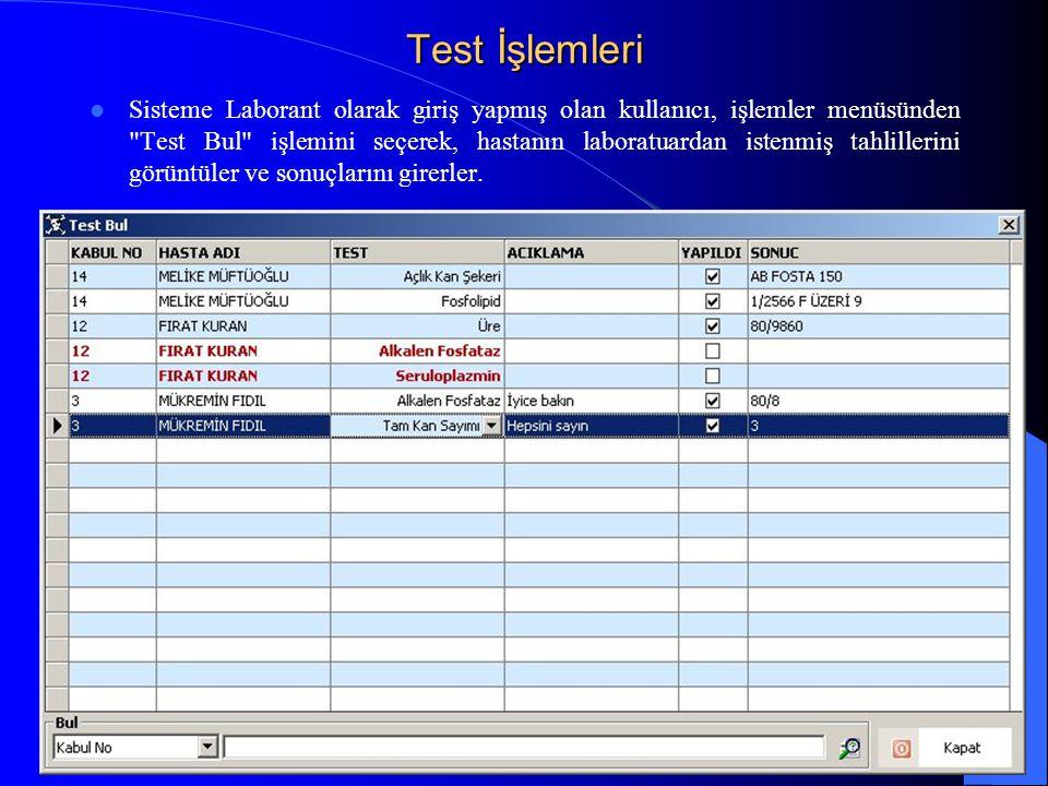 Test İşlemleri  Sisteme Laborant olarak giriş yapmış olan kullanıcı, işlemler menüsünden