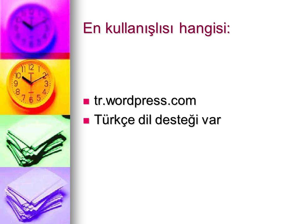 En kullanışlısı hangisi:  tr.wordpress.com  Türkçe dil desteği var