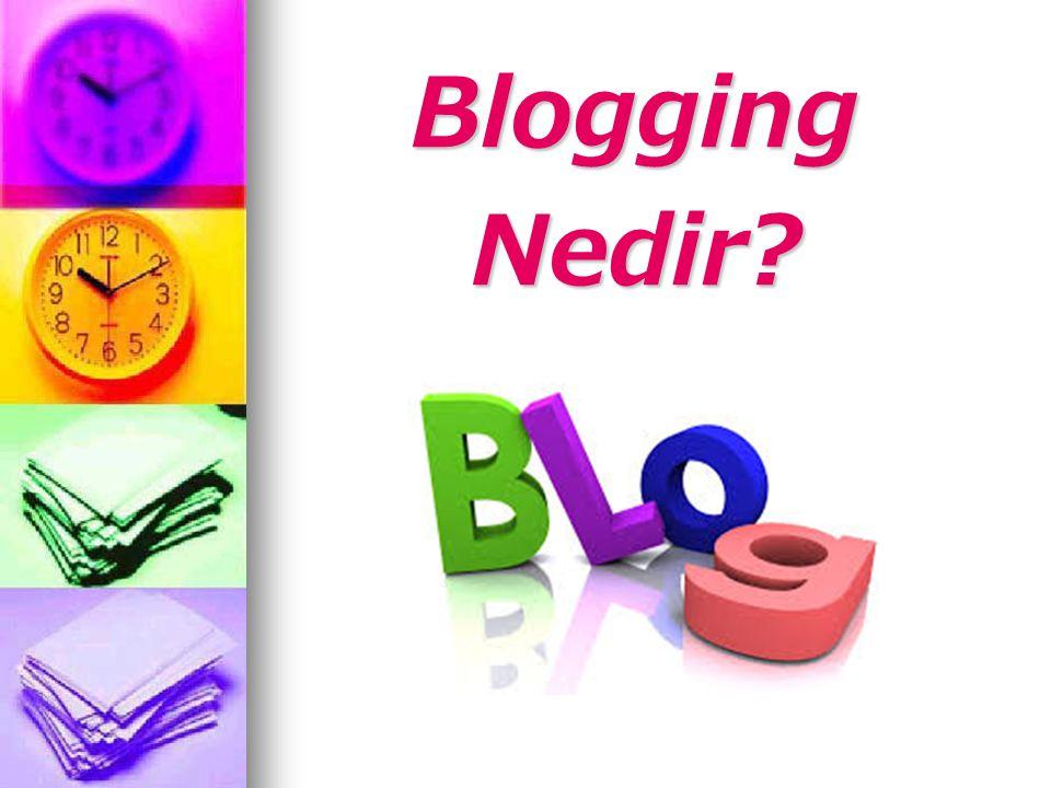 Blogging BloggingNedir?