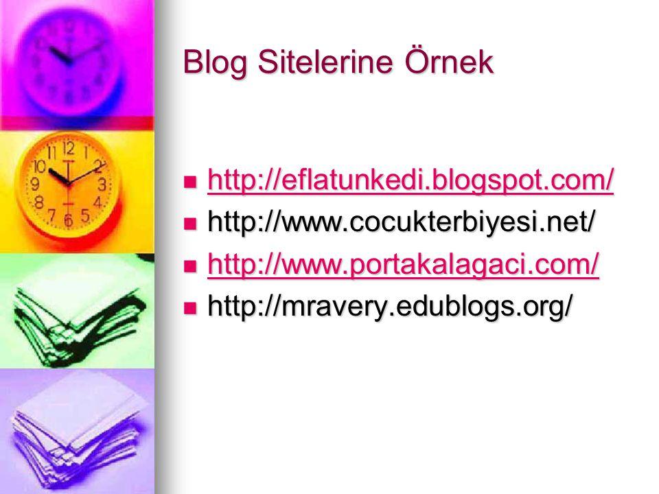 Blog Sitelerine Örnek  http://eflatunkedi.blogspot.com/ http://eflatunkedi.blogspot.com/  http://www.cocukterbiyesi.net/  http://www.portakalagaci.