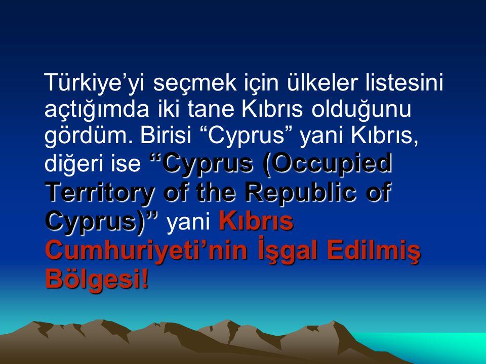 Cyprus (Occupied Territory of the Republic of Cyprus) Kıbrıs Cumhuriyeti'nin İşgal Edilmiş Bölgesi.