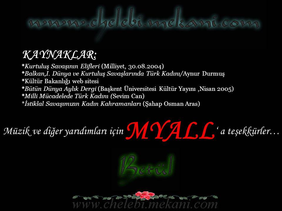 KAYNAKLAR: *Kurtuluş Savaşının Elifleri (Milliyet, 30.08.2004) *Balkan,I.