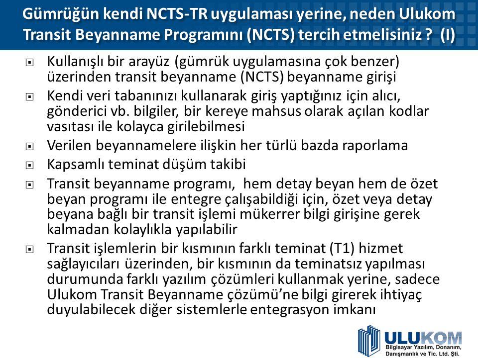 Gümrüğün kendi NCTS-TR uygulaması yerine, neden Ulukom Transit Beyanname Programını (NCTS) tercih etmelisiniz ? (I) Gümrüğün kendi NCTS-TR uygulaması