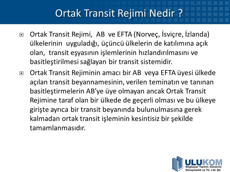 Ortak Transit Rejimi Nedir ?  Ortak Transit Rejimi, AB ve EFTA (Norveç, İsviçre, İzlanda) ülkelerinin uyguladığı, üçüncü ülkelerin de katılımına açık