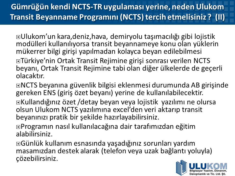 Gümrüğün kendi NCTS-TR uygulaması yerine, neden Ulukom Transit Beyanname Programını (NCTS) tercih etmelisiniz ? (II) Gümrüğün kendi NCTS-TR uygulaması