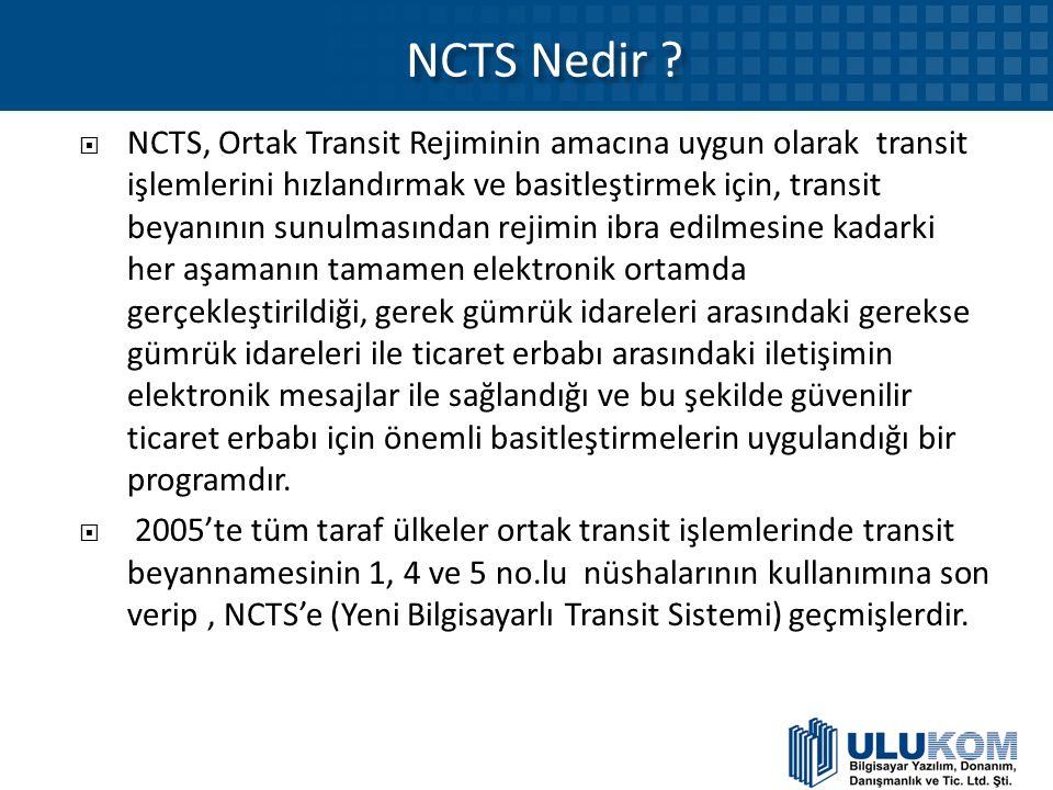 NCTS Nedir ?  NCTS, Ortak Transit Rejiminin amacına uygun olarak transit işlemlerini hızlandırmak ve basitleştirmek için, transit beyanının sunulması