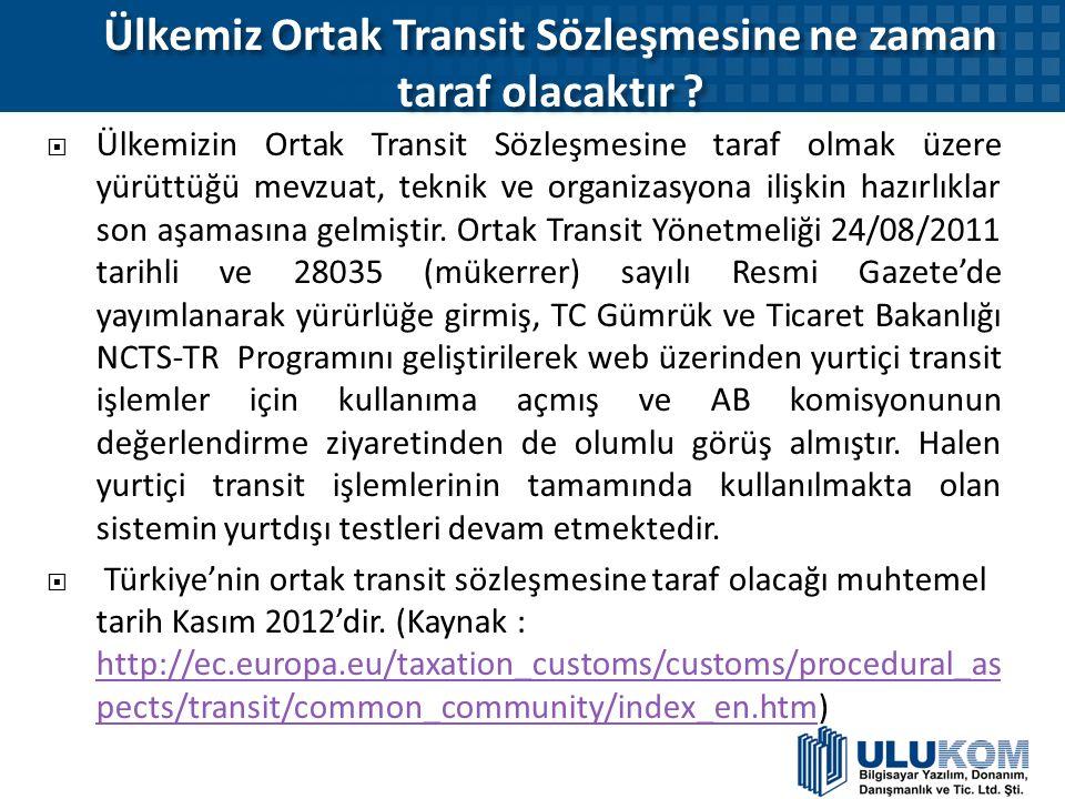Ülkemiz Ortak Transit Sözleşmesine ne zaman taraf olacaktır ?  Ülkemizin Ortak Transit Sözleşmesine taraf olmak üzere yürüttüğü mevzuat, teknik ve or