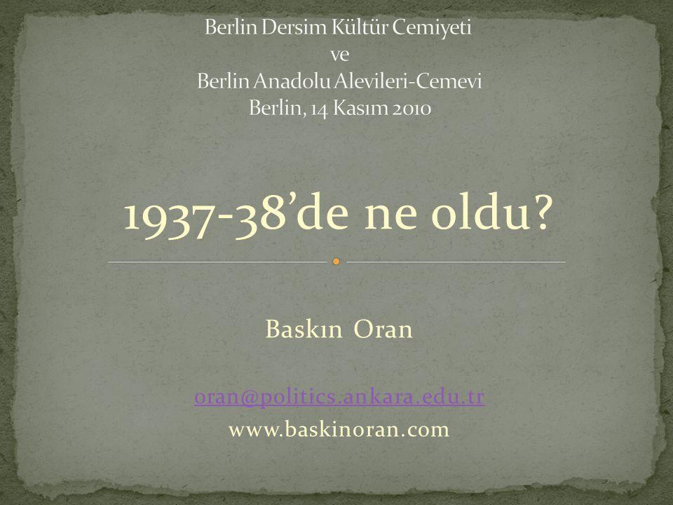1937-38'de ne oldu Baskın Oran oran@politics.ankara.edu.tr www.baskinoran.com