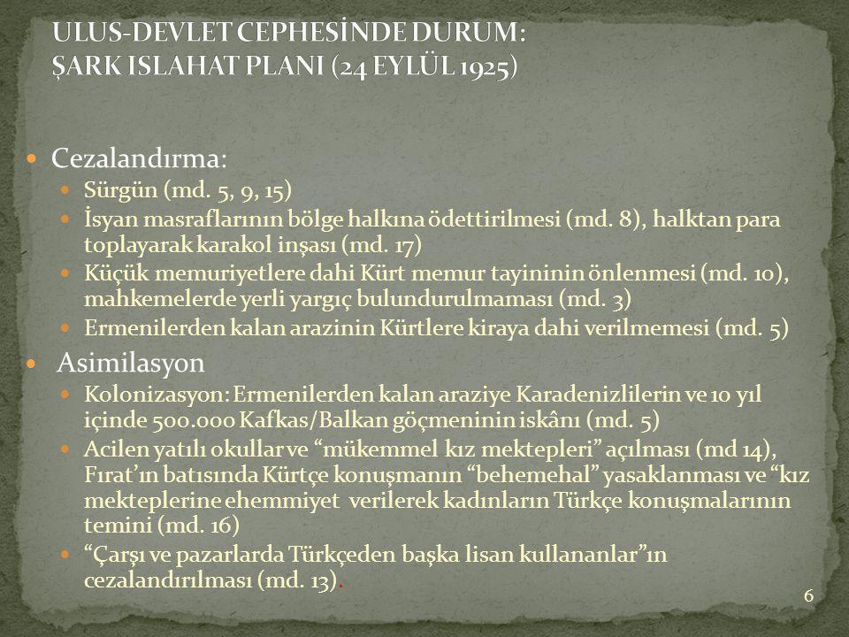  Cezalandırma:  Sürgün (md. 5, 9, 15)  İsyan masraflarının bölge halkına ödettirilmesi (md.