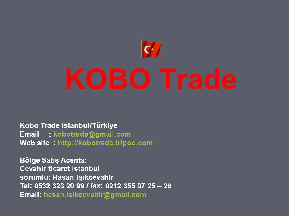 KOBO Trade Kobo Trade Istanbul/Türkiye Email : kobotrade@gmail.comkobotrade@gmail.com Web site : http://kobotrade.tripod.comhttp://kobotrade.tripod.co