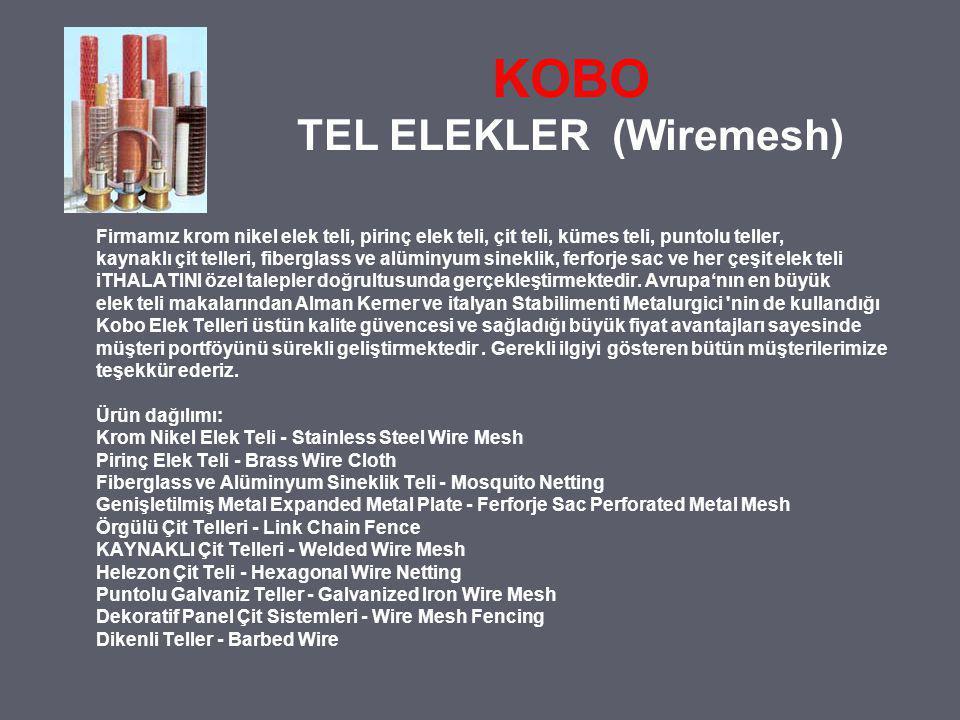 KOBO TEL ELEKLER (Wiremesh) Firmamız krom nikel elek teli, pirinç elek teli, çit teli, kümes teli, puntolu teller, kaynaklı çit telleri, fiberglass ve