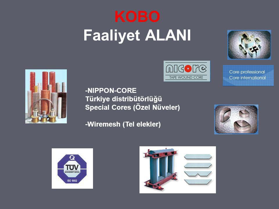 KOBO Faaliyet ALANI -NIPPON-CORE Türkiye distribütörlüğü Special Cores (Özel Nüveler) -Wiremesh (Tel elekler)