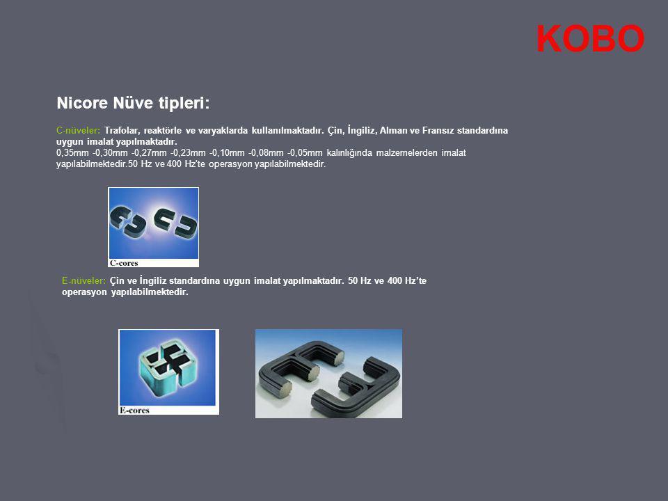 Toroidal nüveler: A-tipi toroidal nüveler: trafolarda ve trans düzerlerde kullanılan bu tip nüveler keza 0,35mm -0,30mm -0,27mm -0,23mm -0,10mm -0,08mm -0,05mm kalınlığında malzemelerden imal edilebilmektedir.