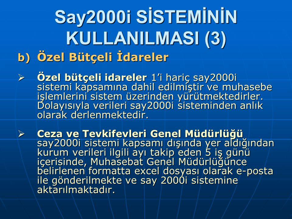 Say2000i SİSTEMİNİN KULLANILMASI (3) b) Özel Bütçeli İdareler  Özel bütçeli idareler 1'i hariç say2000i sistemi kapsamına dahil edilmiştir ve muhaseb