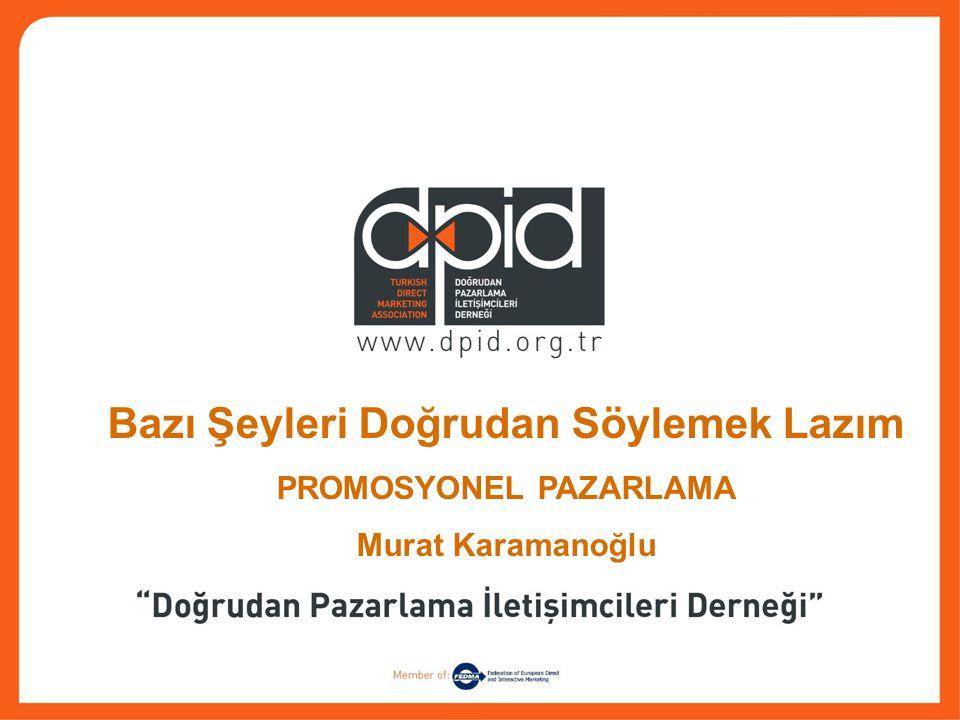 Bazı Şeyleri Doğrudan Söylemek Lazım PROMOSYONEL PAZARLAMA Murat Karamanoğlu