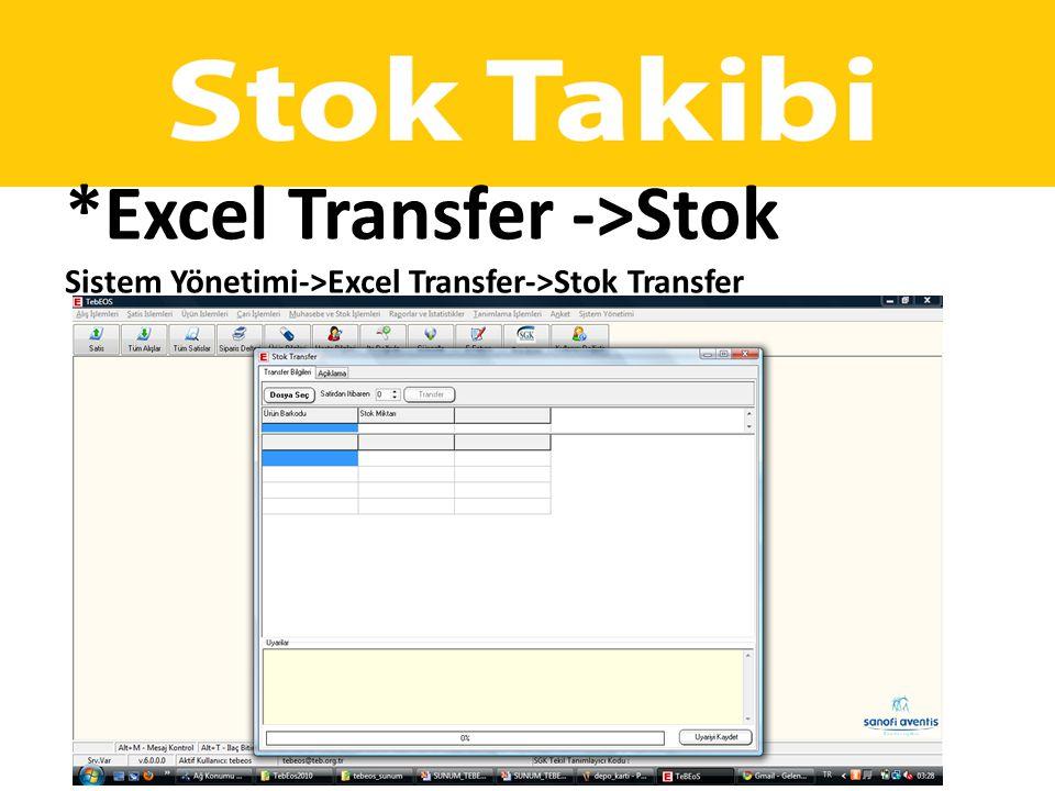 *Excel Transfer ->Stok Sistem Yönetimi->Excel Transfer->Stok Transfer