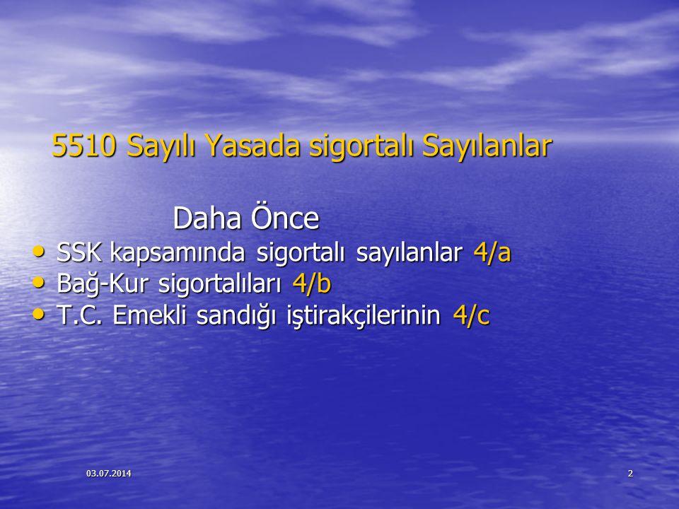 03.07.20143 4/A SİGORTALILARI 1) Hizmet akdi ile bir veya birden fazla işveren tarafından çalıştırılanlar, 2) Hizmet akdiyle çalışmadığı halde özel düzenlemelerle 4/a sigortalısı sayılanlar da bulunmaktadır.