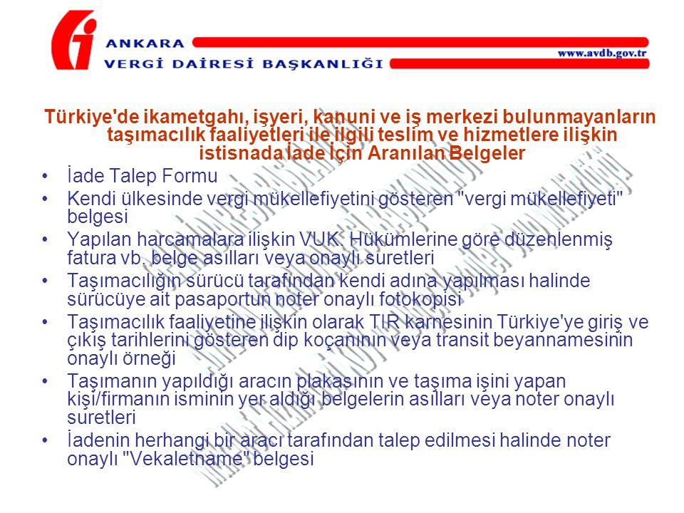 Türkiye'de ikametgahı, işyeri, kanuni ve iş merkezi bulunmayanların taşımacılık faaliyetleri ile ilgili teslim ve hizmetlere ilişkin istisnada İade İç