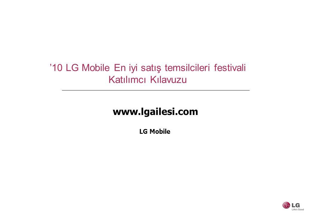 '10 LG Mobile En iyi satış temsilcileri festivali Katılımcı Kılavuzu LG Mobile www.lgailesi.com