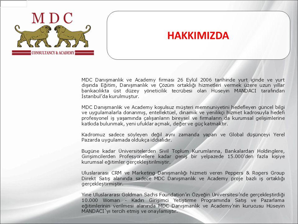 MDC Danışmanlık ve Academy firması 26 Eylül 2006 tarihinde yurt içinde ve yurt dışında Eğitim, Danışmanlık ve Çözüm ortaklığı hizmetleri vermek üzere