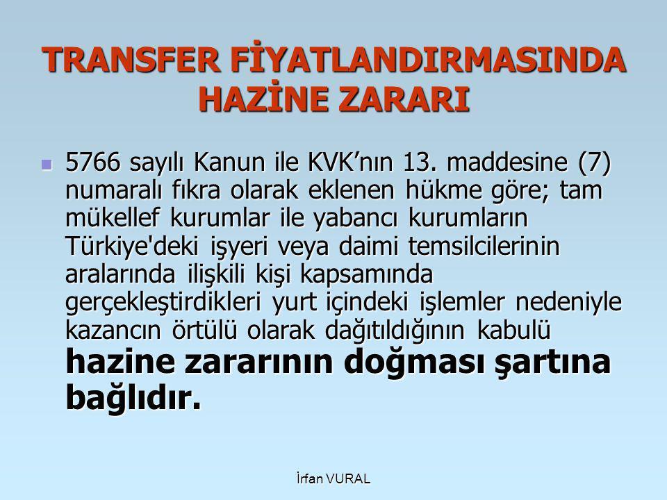 İrfan VURAL TRANSFER FİYATLANDIRMASINDA HAZİNE ZARARI  5766 sayılı Kanun ile KVK'nın 13.