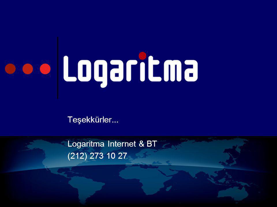 Teşekkürler... Logaritma Internet & BT (212) 273 10 27