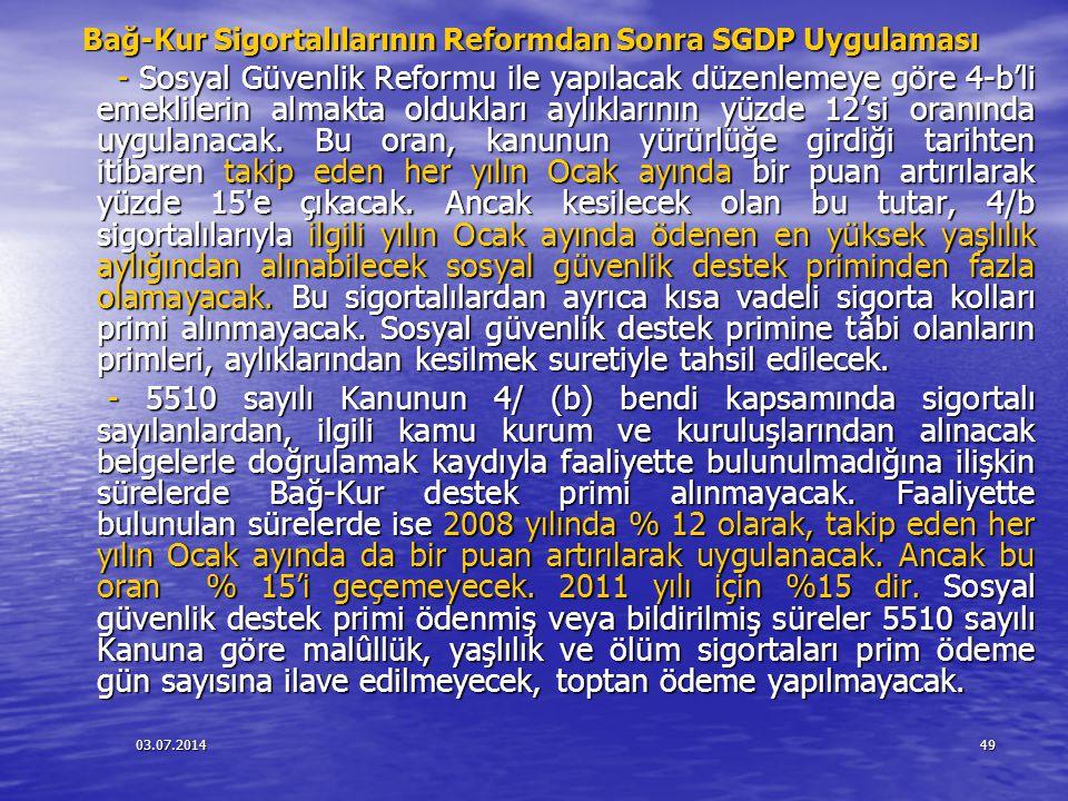 03.07.201449 Bağ-Kur Sigortalılarının Reformdan Sonra SGDP Uygulaması Bağ-Kur Sigortalılarının Reformdan Sonra SGDP Uygulaması - Sosyal Güvenlik Refor