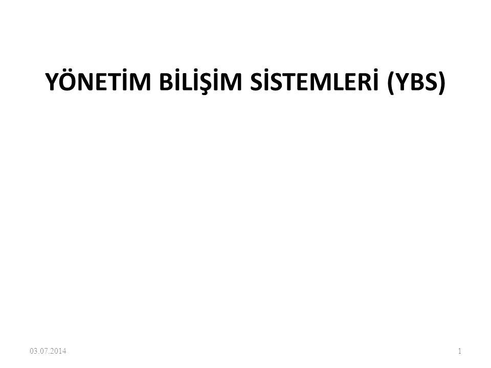 YÖNETİM BİLİŞİM SİSTEMLERİ (YBS) 03.07.20141