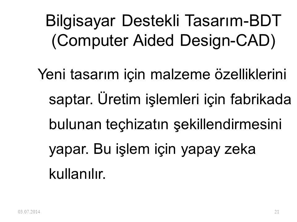 Bilgisayar Destekli Tasarım-BDT (Computer Aided Design-CAD) CAD programı ürün için en son tasarımı oluşturarak gönderir. Bilgisayar otomatik olarak ta