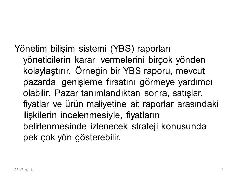 YBS Raporlarının Türü 1.Listelenmiş raporlar 2.İstisna raporları 3.Talep raporları 03.07.20144