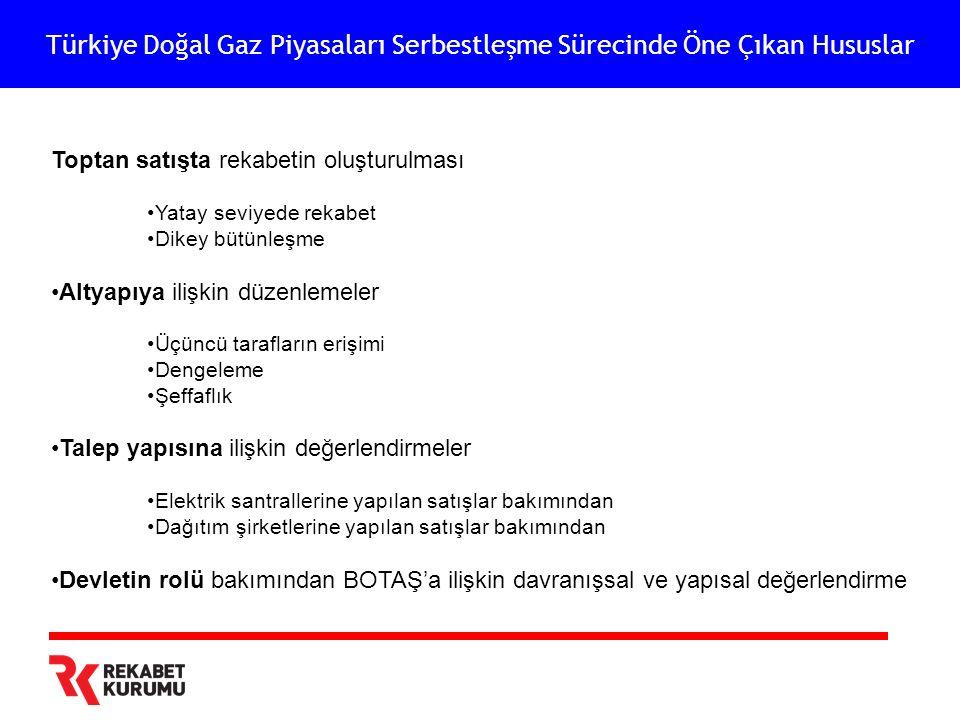 BOTAŞ'a İlişkin Yapısal Değerlendirme •Türkiye'nin (gerek BOTAŞ gerekse diğer ithalatçı teşebbüsleri de kapsayacak şekilde) alıcı konumunda olduğu uluslararası doğal gaz piyasası –Türkiye'nin güçlü ve zayıf yönleri •Üretimin ve depolama kapasitesinin düşüklüğü •Yüksek talep kaynaklı alım gücü ve jeostratejik konum sayesinde sahip olunan boru hatları •Alıcı tarafında nihai müşterilerin bulunduğu yurt içi doğal gaz piyasası –BOTAŞ'ın hakim konumundan kaynaklanan problemler