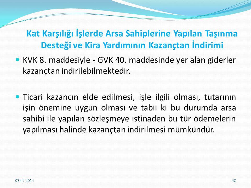 Kat Karşılığı İşlerde Arsa Sahiplerine Yapılan Taşınma Desteği ve Kira Yardımının Kazançtan İndirimi  KVK 8.