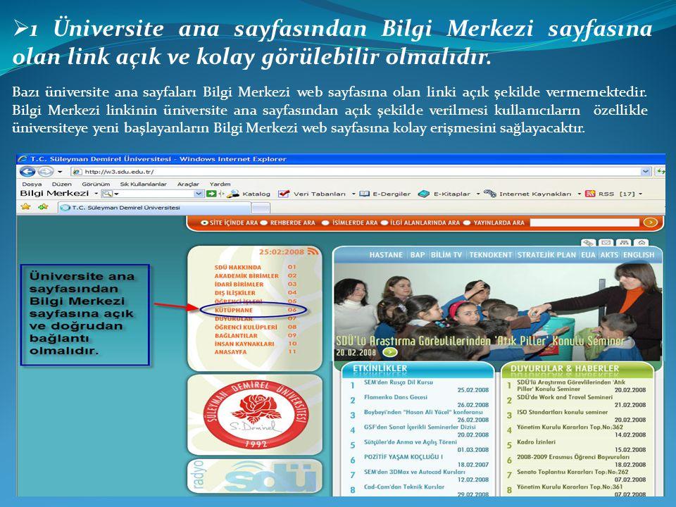 Bazı üniversite ana sayfaları Bilgi Merkezi web sayfasına olan linki açık şekilde vermemektedir.