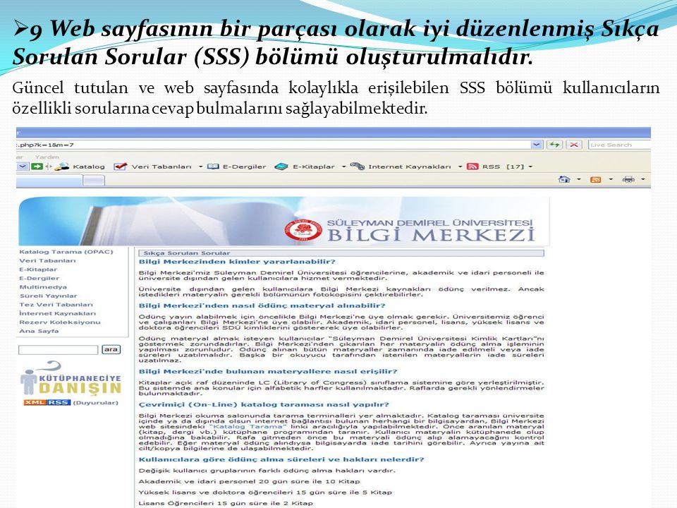  9 Web sayfasının bir parçası olarak iyi düzenlenmiş Sıkça Sorulan Sorular (SSS) bölümü oluşturulmalıdır.