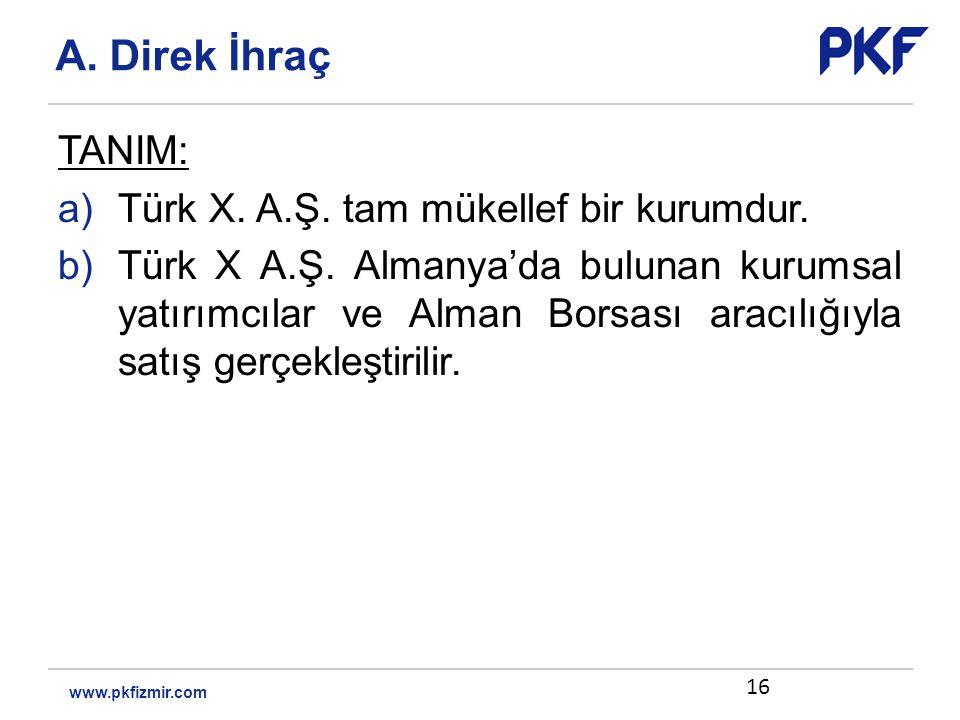 TANIM: a)Türk X. A.Ş. tam mükellef bir kurumdur.