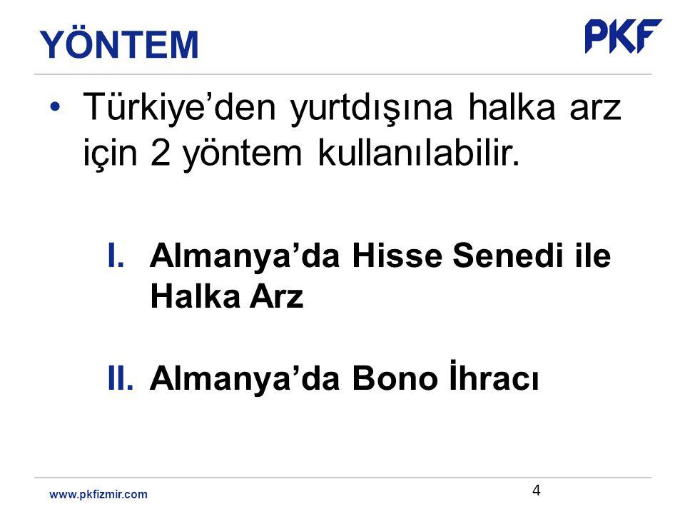 •Türkiye'den yurtdışına halka arz için 2 yöntem kullanılabilir.