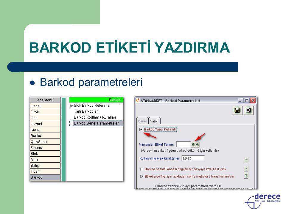 BARKOD ETİKETİ YAZDIRMA  Barkod parametreleri