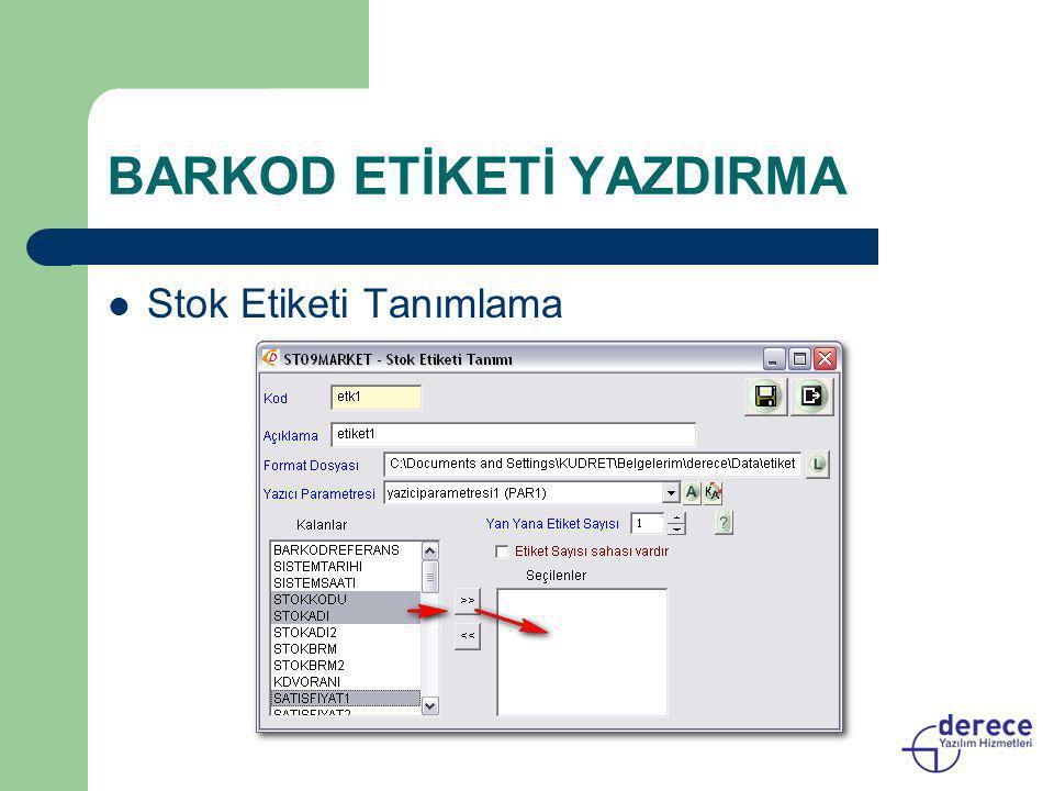 BARKOD ETİKETİ YAZDIRMA  Stok Etiketi Tanımlama