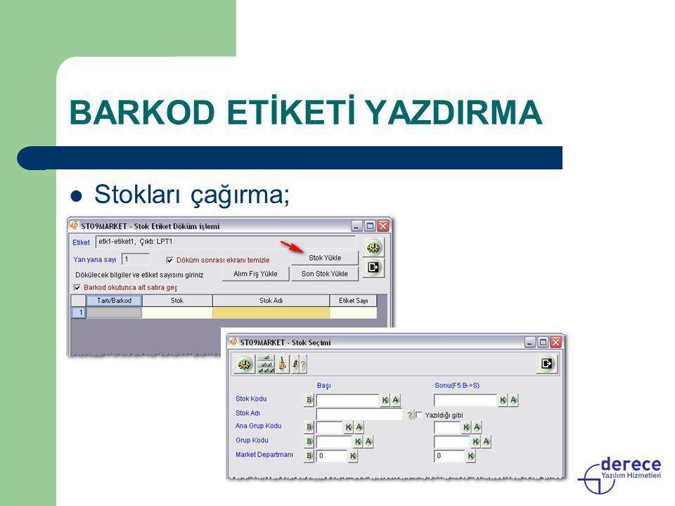 BARKOD ETİKETİ YAZDIRMA  Stokları çağırma;