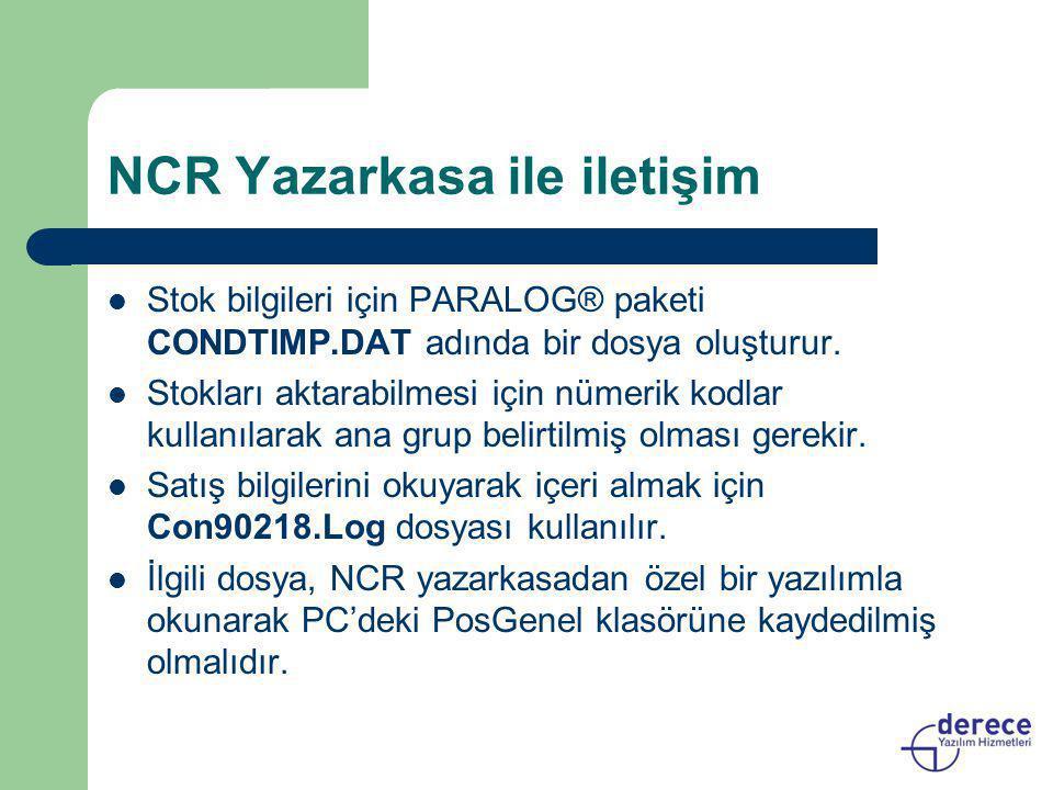 NCR Yazarkasa ile iletişim  Stok bilgileri için PARALOG® paketi CONDTIMP.DAT adında bir dosya oluşturur.  Stokları aktarabilmesi için nümerik kodlar