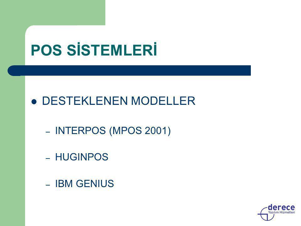 POS SİSTEMLERİ  DESTEKLENEN MODELLER – INTERPOS (MPOS 2001) – HUGINPOS – IBM GENIUS