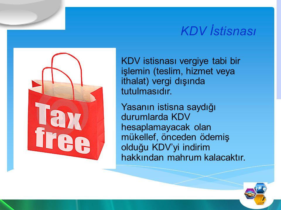 KDV İstisnası KDV istisnası vergiye tabi bir işlemin (teslim, hizmet veya ithalat) vergi dışında tutulmasıdır.
